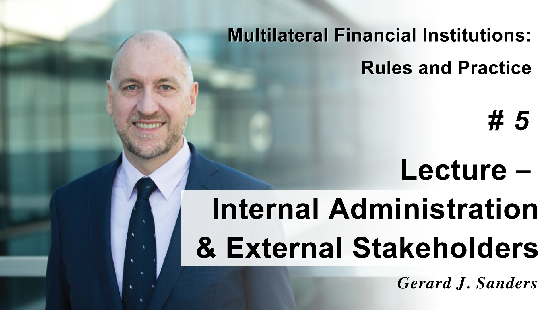 Lecture - Internal Administration & External Stakeholders