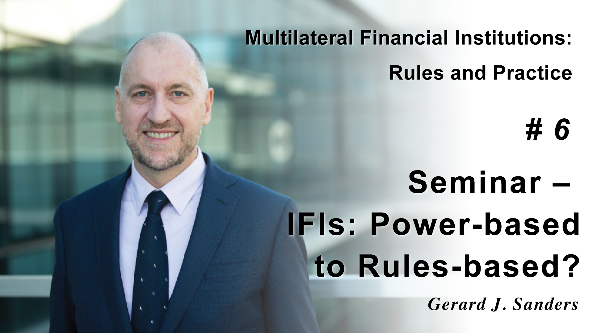 Seminar - IFIs: Power-based to Rules-based?